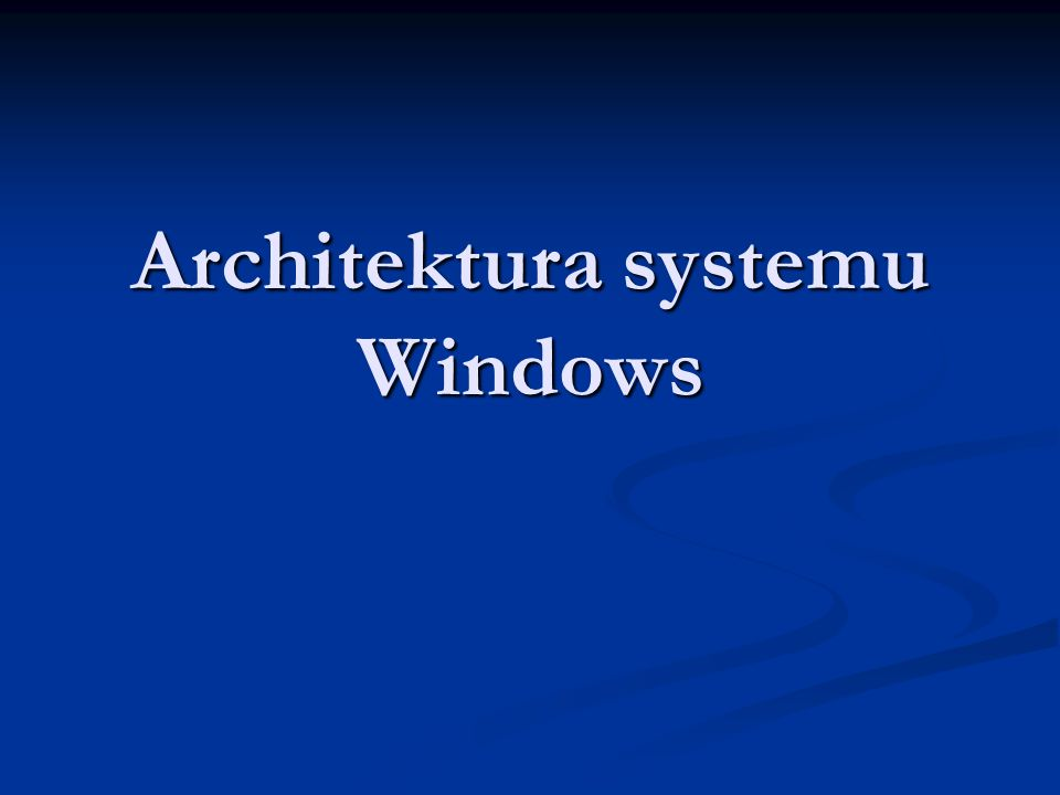 22 Tryby pracy systemu Windows Tryb rzeczywisty i chroniony procesora Tryb rzeczywisty i chroniony procesora Procesy, wątki, wielozadaniowość Procesy, wątki, wielozadaniowość