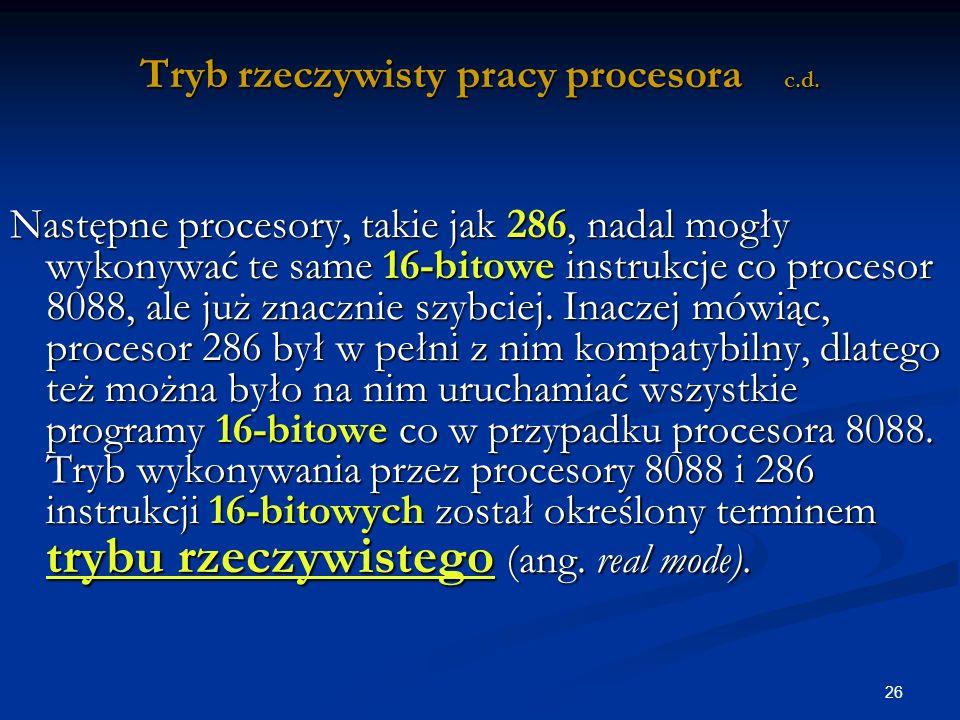 26 Tryb rzeczywisty pracy procesora c.d.