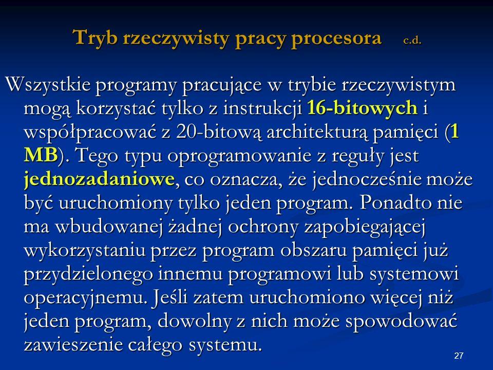 27 Tryb rzeczywisty pracy procesora c.d.