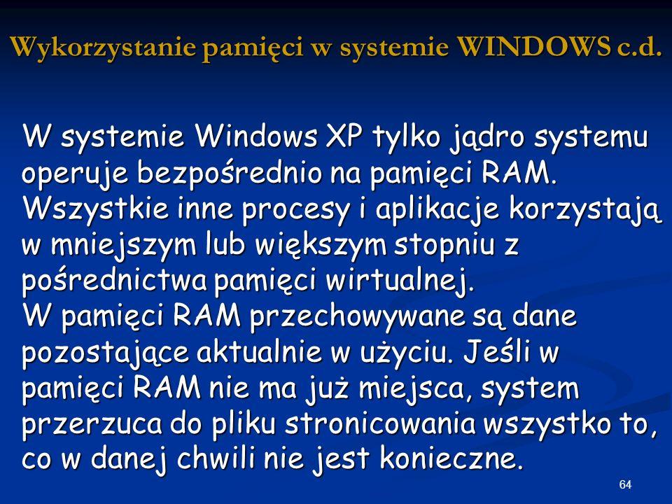 64 Wykorzystanie pamięci w systemie WINDOWS c.d.