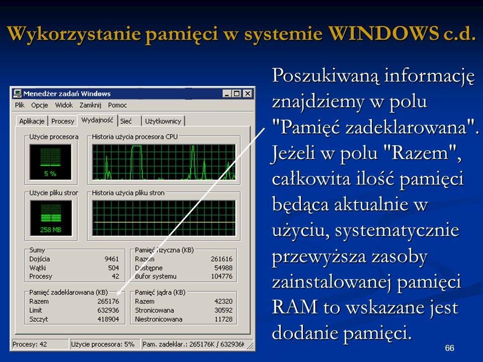 66 Wykorzystanie pamięci w systemie WINDOWS c.d.