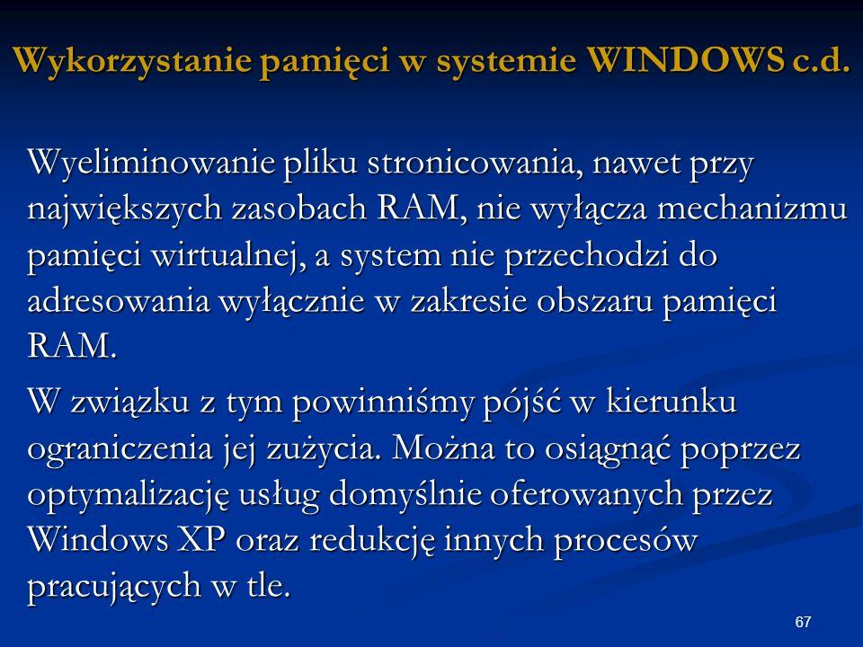 67 Wykorzystanie pamięci w systemie WINDOWS c.d.
