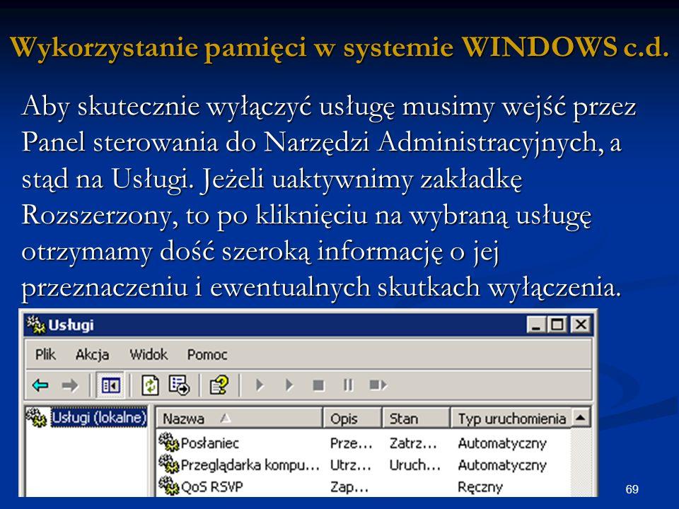 69 Wykorzystanie pamięci w systemie WINDOWS c.d.