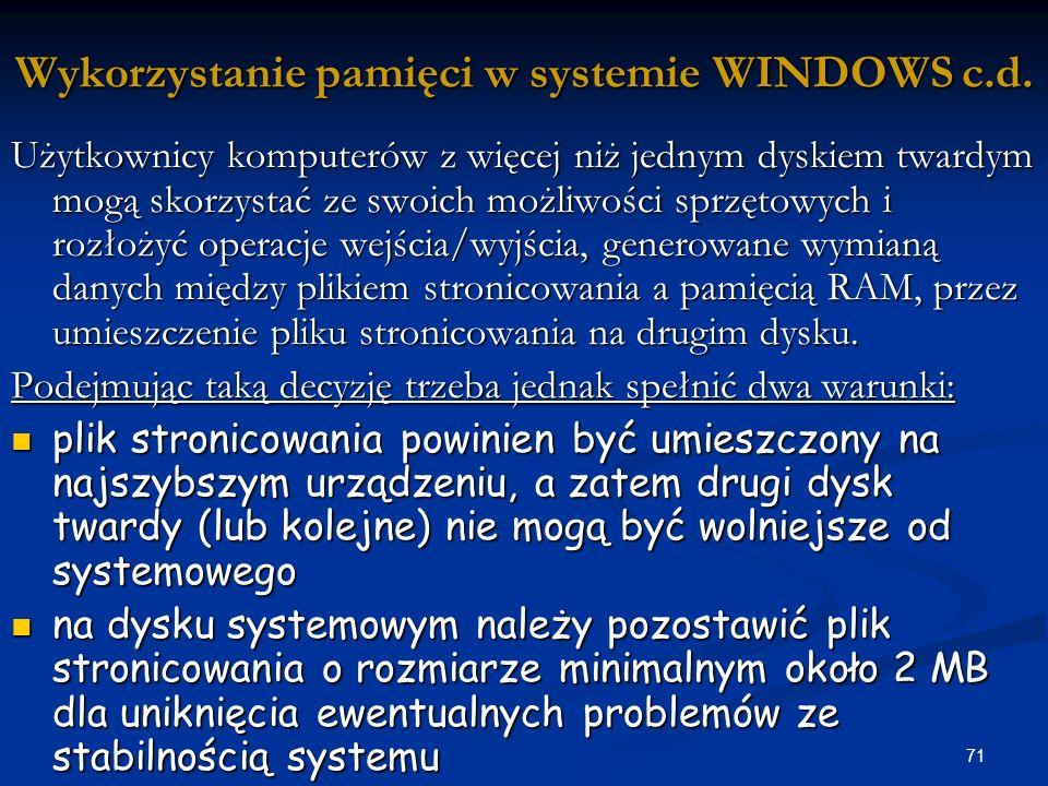71 Wykorzystanie pamięci w systemie WINDOWS c.d.