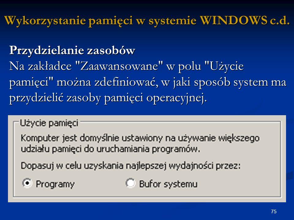 75 Wykorzystanie pamięci w systemie WINDOWS c.d.
