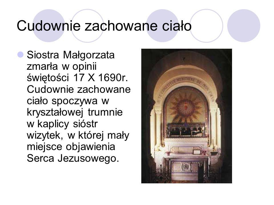 Cudownie zachowane ciało Siostra Małgorzata zmarła w opinii świętości 17 X 1690r. Cudownie zachowane ciało spoczywa w kryształowej trumnie w kaplicy s