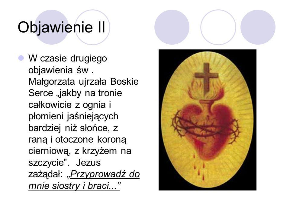 Objawienie II W czasie drugiego objawienia św. Małgorzata ujrzała Boskie Serce jakby na tronie całkowicie z ognia i płomieni jaśniejących bardziej niż