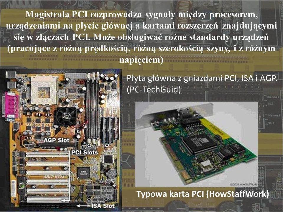 Magistrala PCI rozprowadza sygnały między procesorem, urządzeniami na płycie głównej a kartami rozszerzeń znajdującymi się w złączach PCI. Może obsług