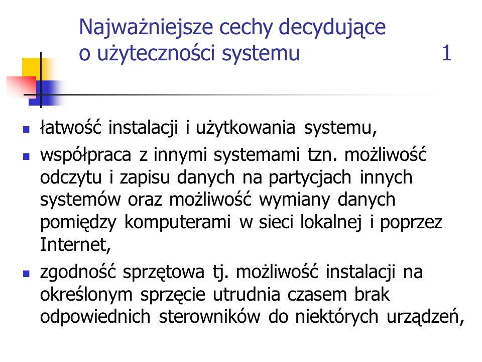Najważniejsze cechy decydujące o użyteczności systemu 1 łatwość instalacji i użytkowania systemu, współpraca z innymi systemami tzn. możliwość odczytu