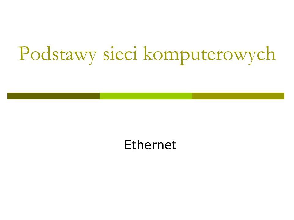 Podstawy sieci komputerowych Ethernet