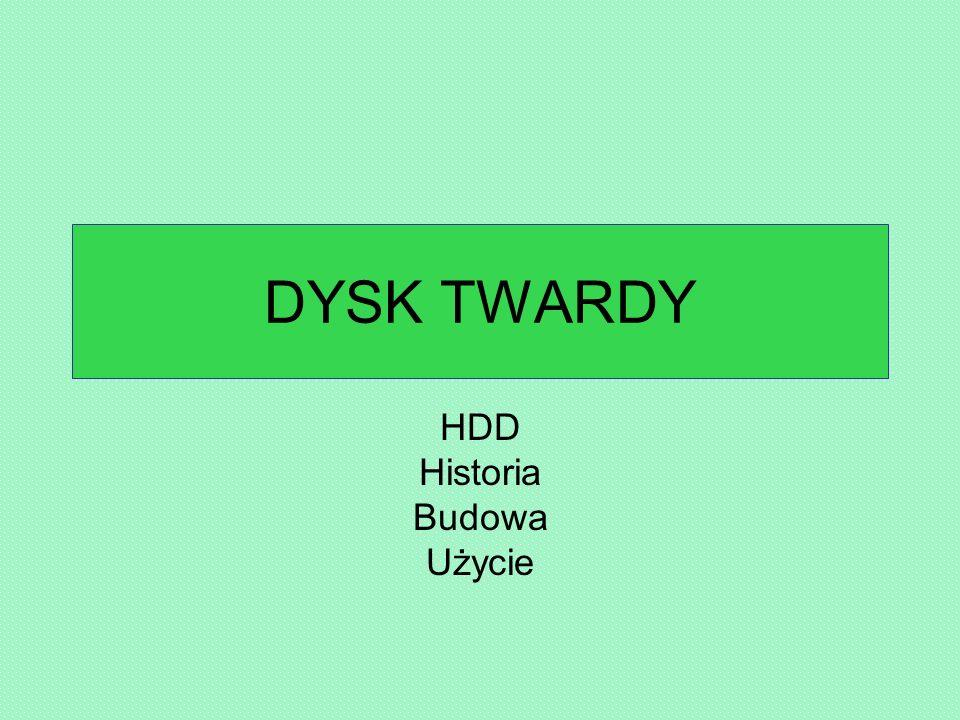 DYSK TWARDY HDD Historia Budowa Użycie