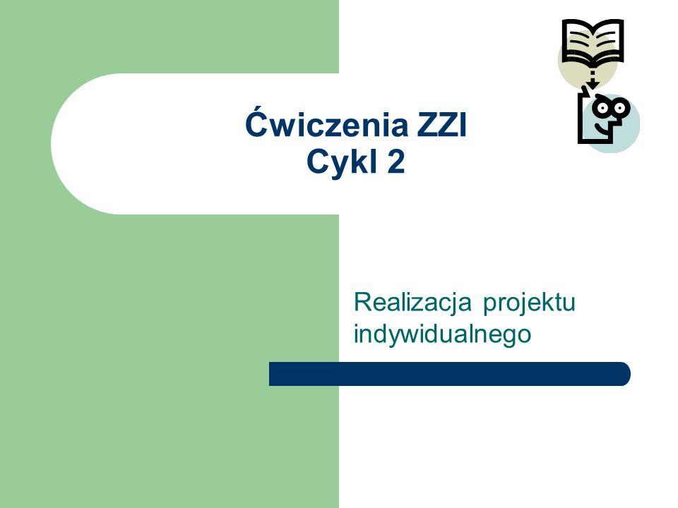 Ćwiczenia ZZI Cykl 2 Realizacja projektu indywidualnego
