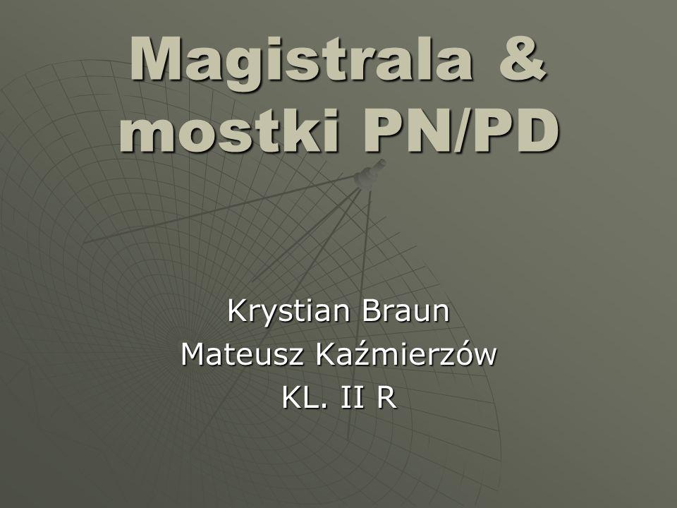 Magistrala & mostki PN/PD Krystian Braun Mateusz Kaźmierzów KL. II R