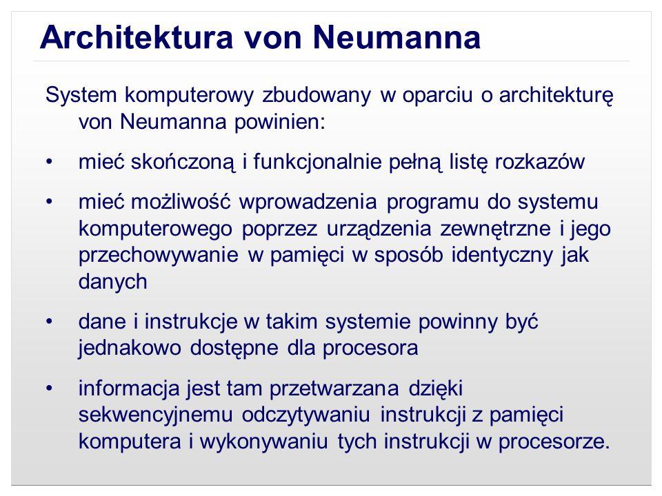 Architektura von Neumanna Podane warunki pozwalają przełączać system komputerowy z wykonania jednego zadania (programu) na inne bez fizycznej ingerencji w strukturę systemu, a tym samym gwarantują jego uniwersalność.