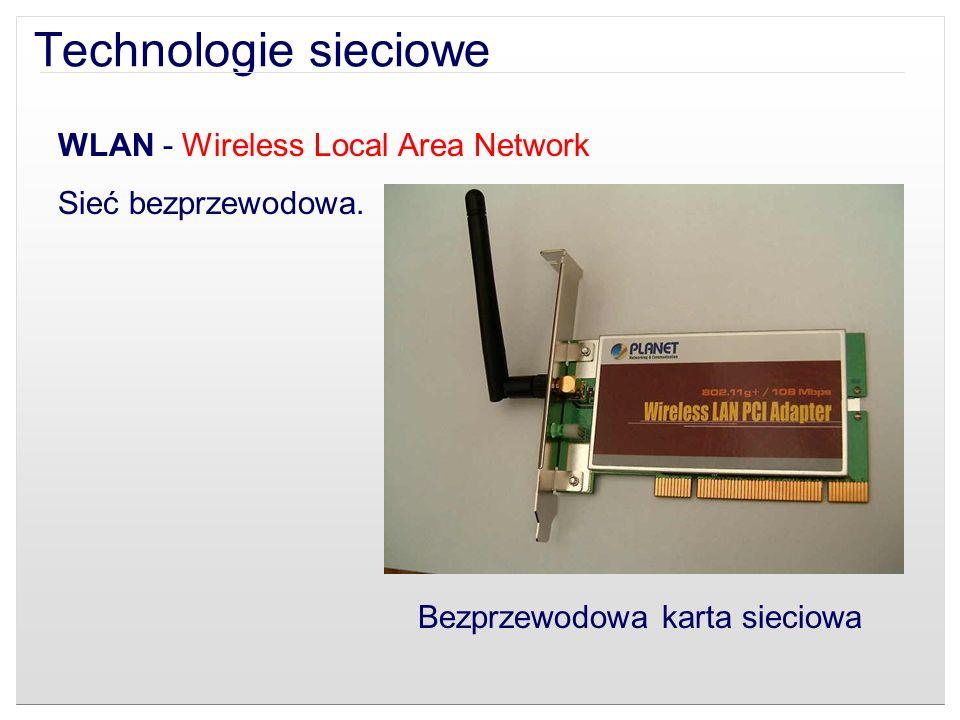 WLAN - Wireless Local Area Network Sieć bezprzewodowa. Technologie sieciowe Bezprzewodowa karta sieciowa