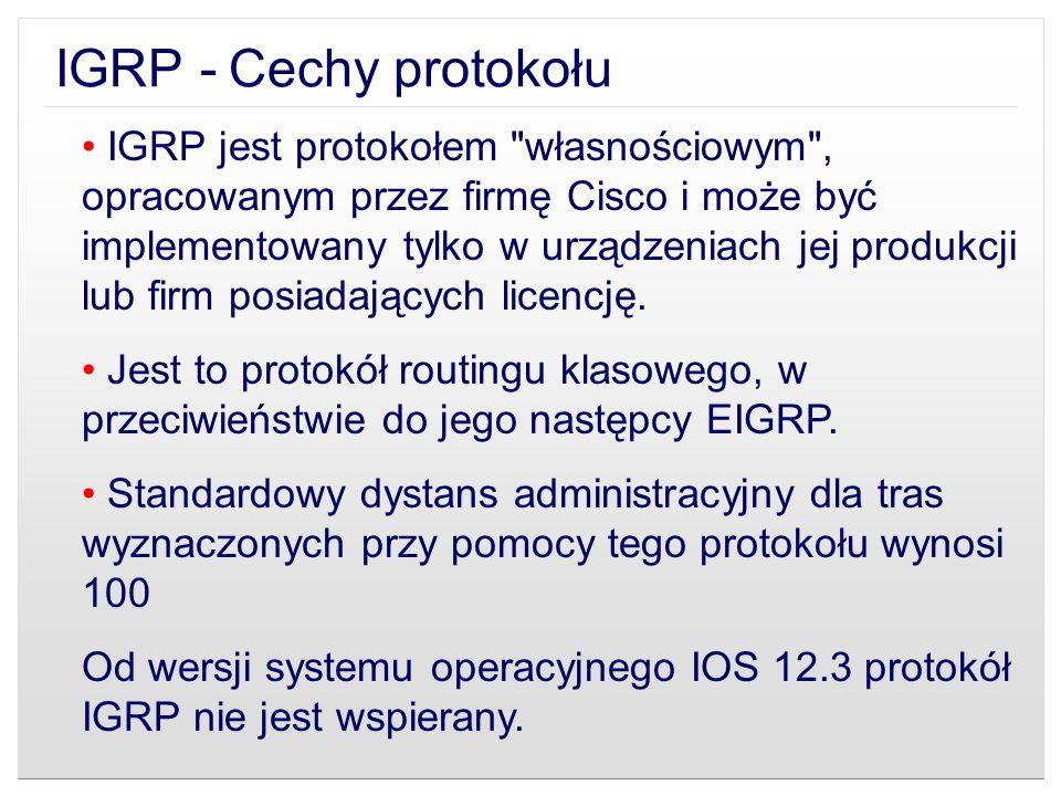 IGRP - Cechy protokołu IGRP jest protokołem