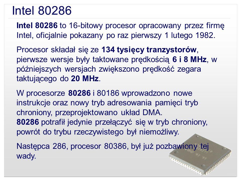 Intel 80286 to 16-bitowy procesor opracowany przez firmę Intel, oficjalnie pokazany po raz pierwszy 1 lutego 1982. Procesor składał się ze 134 tysięcy