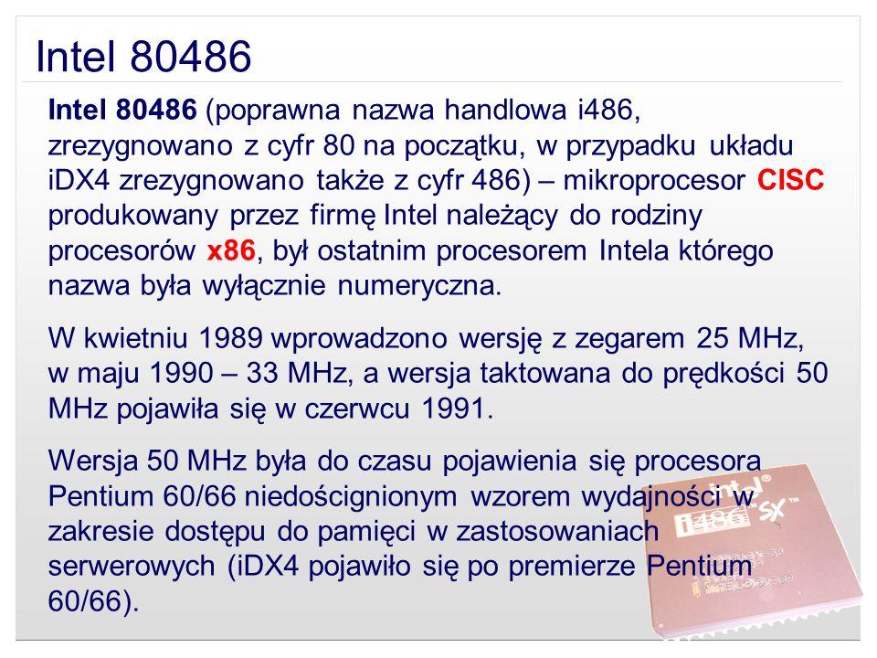 Intel 80486 (poprawna nazwa handlowa i486, zrezygnowano z cyfr 80 na początku, w przypadku układu iDX4 zrezygnowano także z cyfr 486) – mikroprocesor