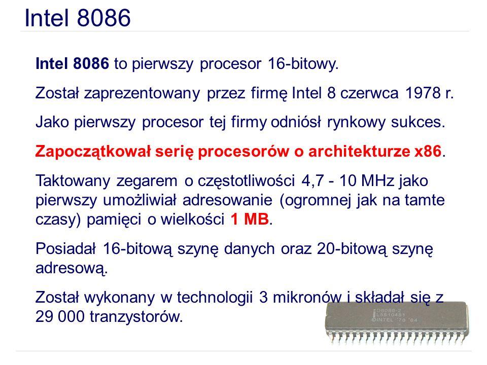 Intel 8086 to pierwszy procesor 16-bitowy. Został zaprezentowany przez firmę Intel 8 czerwca 1978 r. Jako pierwszy procesor tej firmy odniósł rynkowy