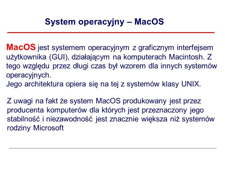 System operacyjny – MacOS MacOS jest systemem operacyjnym z graficznym interfejsem użytkownika (GUI), działającym na komputerach Macintosh. Z tego wzg