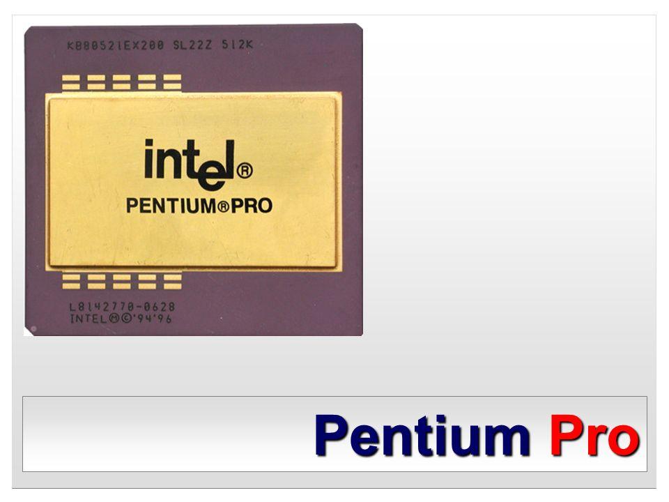 PentiumPro Pentium Pro
