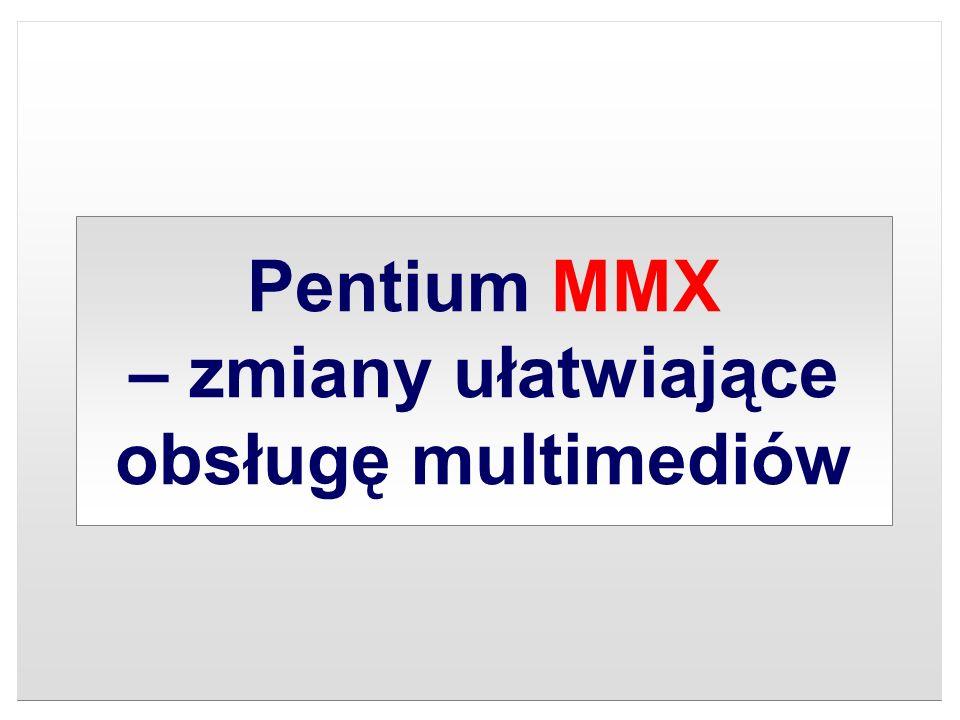 Pentium MMX – zmiany ułatwiające obsługę multimediów