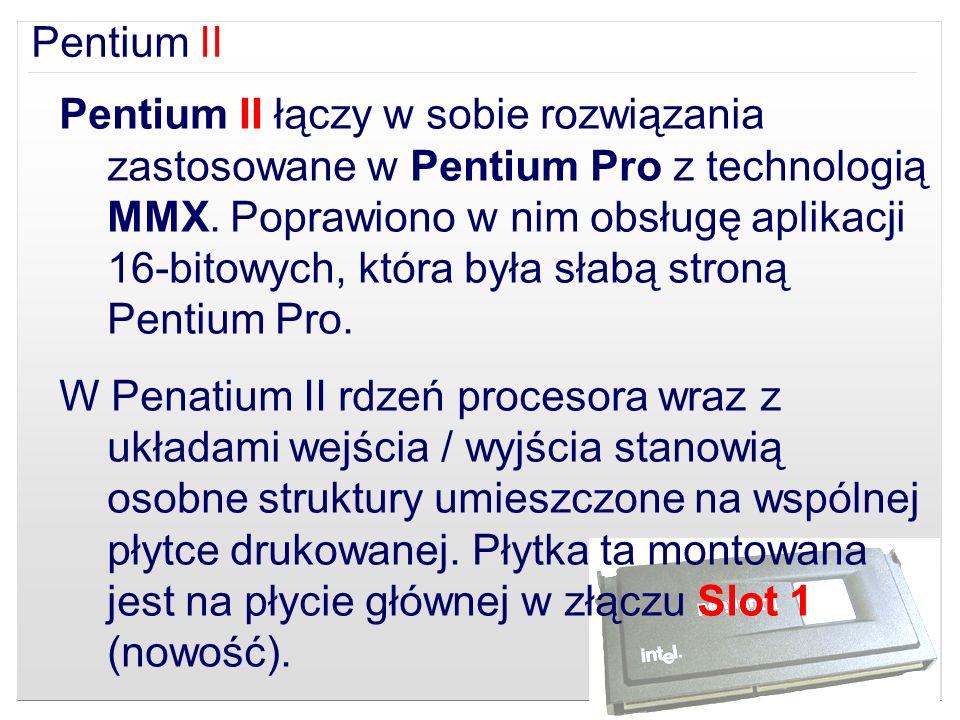 Pentium II łączy w sobie rozwiązania zastosowane w Pentium Pro z technologią MMX. Poprawiono w nim obsługę aplikacji 16-bitowych, która była słabą str