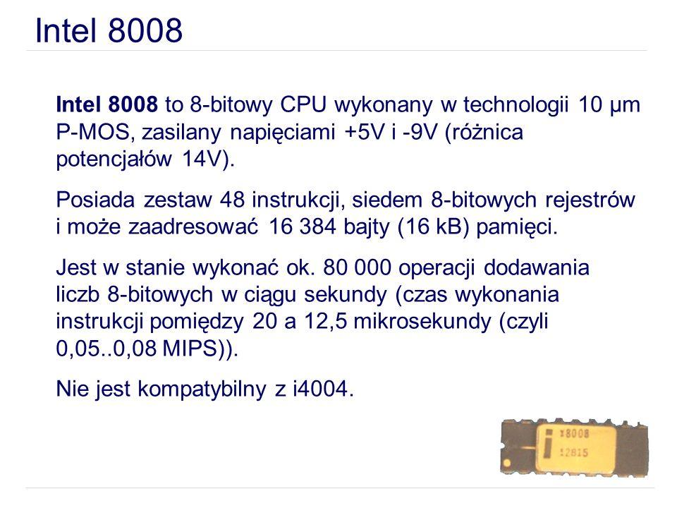 Intel 8008 to 8-bitowy CPU wykonany w technologii 10 µm P-MOS, zasilany napięciami +5V i -9V (różnica potencjałów 14V). Posiada zestaw 48 instrukcji,
