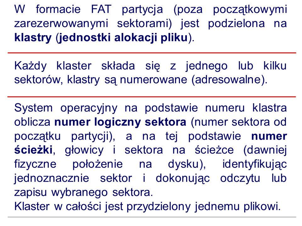 W formacie FAT partycja (poza początkowymi zarezerwowanymi sektorami) jest podzielona na klastry (jednostki alokacji pliku). Każdy klaster składa się