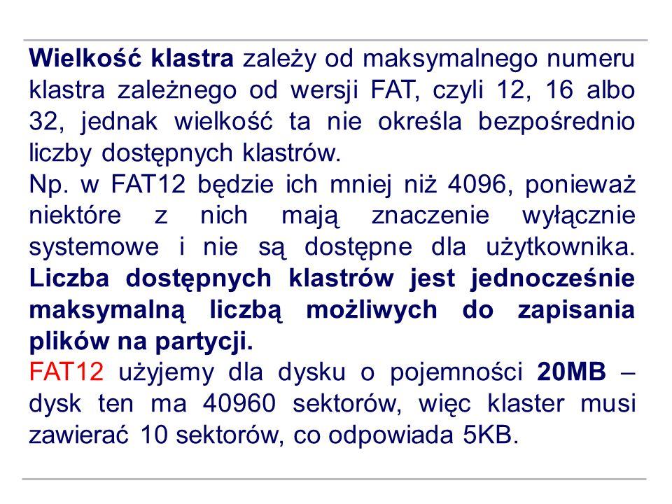 Wielkość klastra zależy od maksymalnego numeru klastra zależnego od wersji FAT, czyli 12, 16 albo 32, jednak wielkość ta nie określa bezpośrednio licz