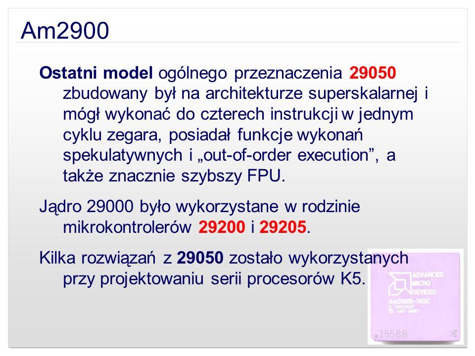 Am2900 Ostatni model ogólnego przeznaczenia 29050 zbudowany był na architekturze superskalarnej i mógł wykonać do czterech instrukcji w jednym cyklu z