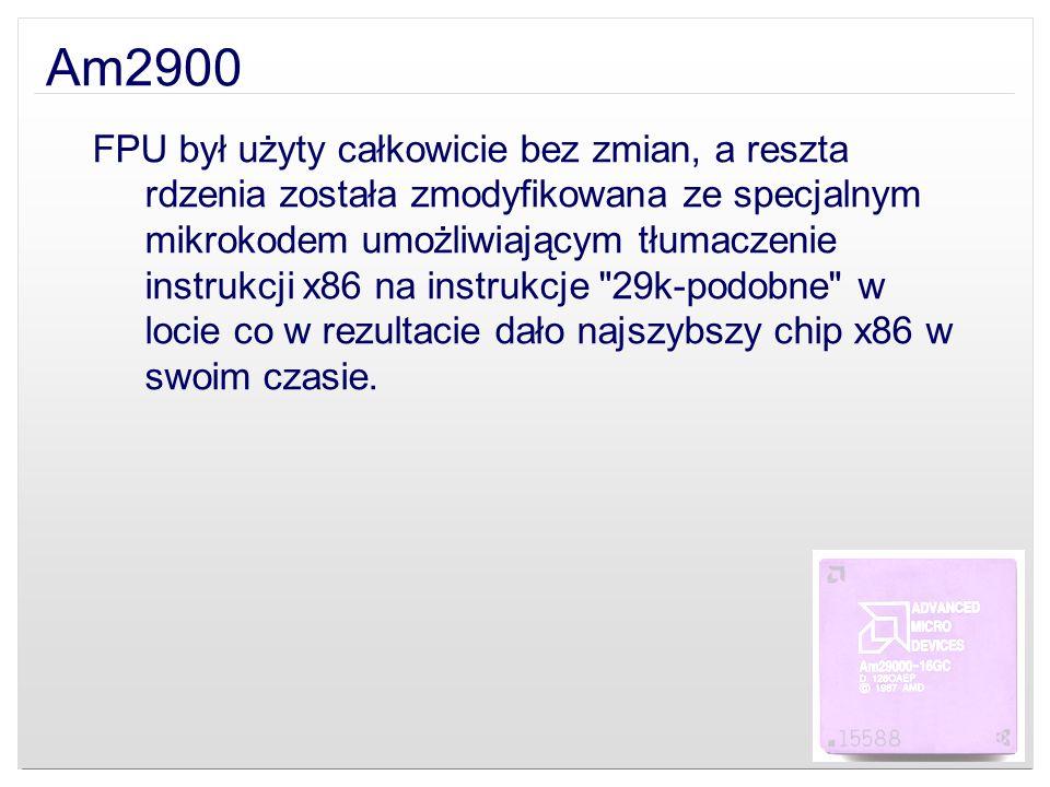 Am2900 FPU był użyty całkowicie bez zmian, a reszta rdzenia została zmodyfikowana ze specjalnym mikrokodem umożliwiającym tłumaczenie instrukcji x86 n