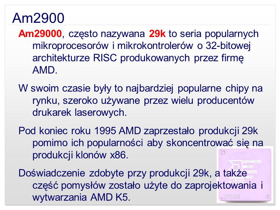 Am2900 Rodzina 29000 bazowana jest na architekturze Berkley RISC podobnie jak procesory Sun SPARC i i960.