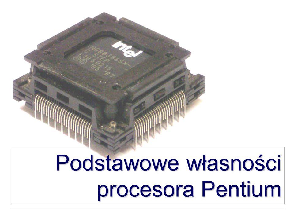 Podstawowe własności procesora Pentium