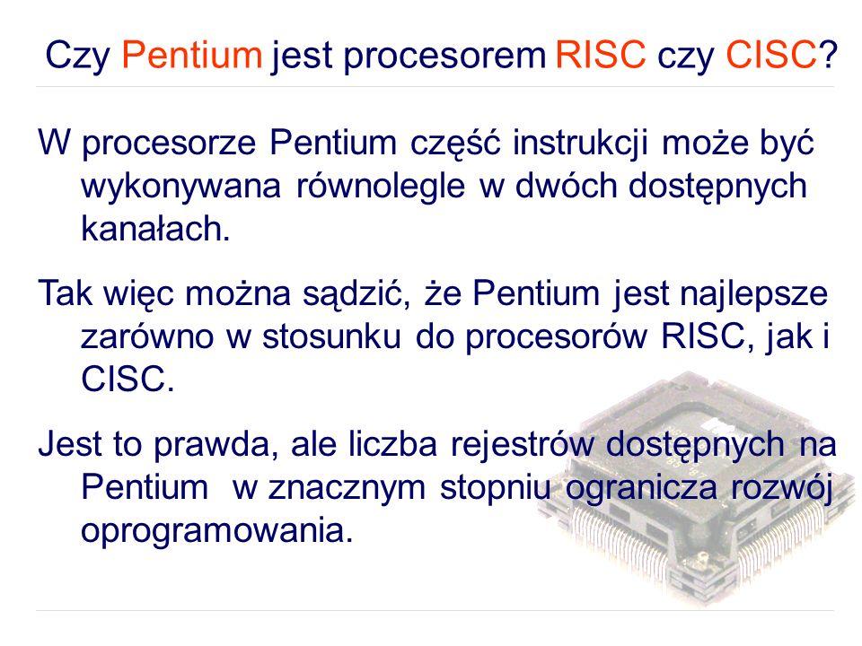 Czy Pentium jest procesorem RISC czy CISC.