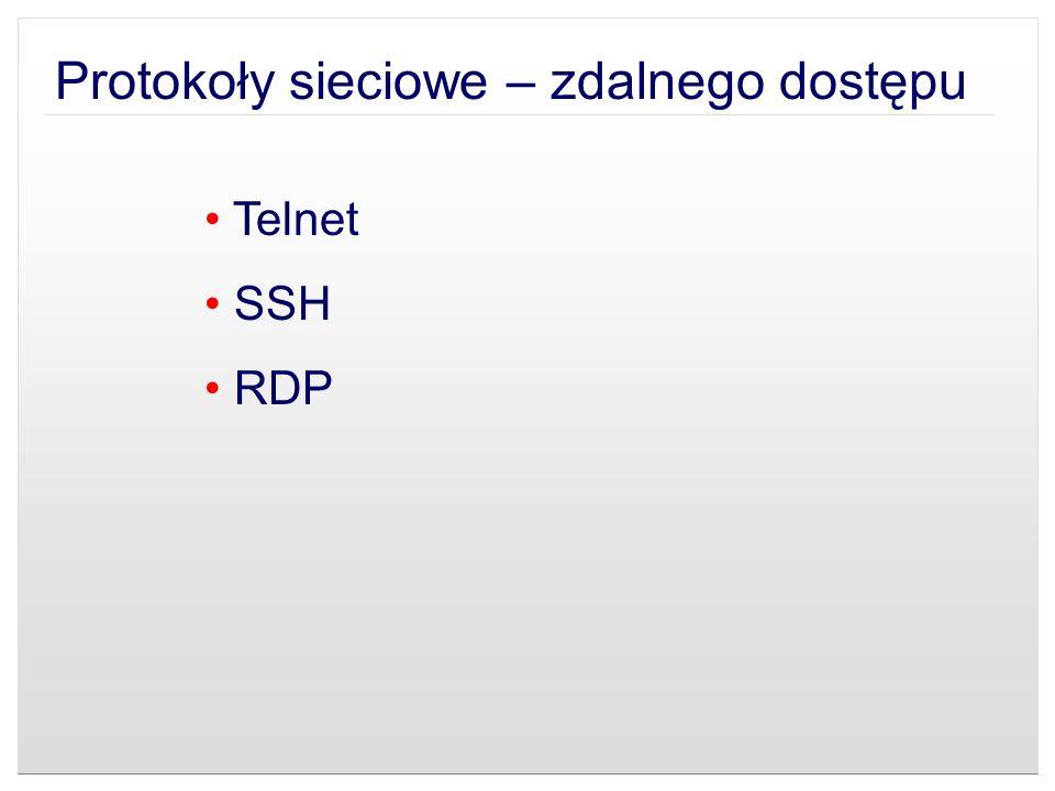 Protokoły sieciowe – zdalnego dostępu Telnet SSH RDP