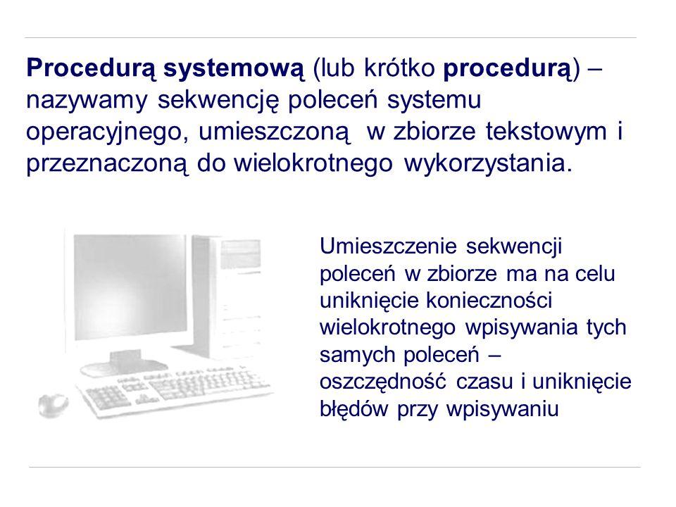 Zadanie 4 3it Napisz procedurę, która sprawdzi istnienie pliku określonego pierwszym parametrem i jeśli istnieje – wypisze jego zawartość @echo off if exist %1 type %1