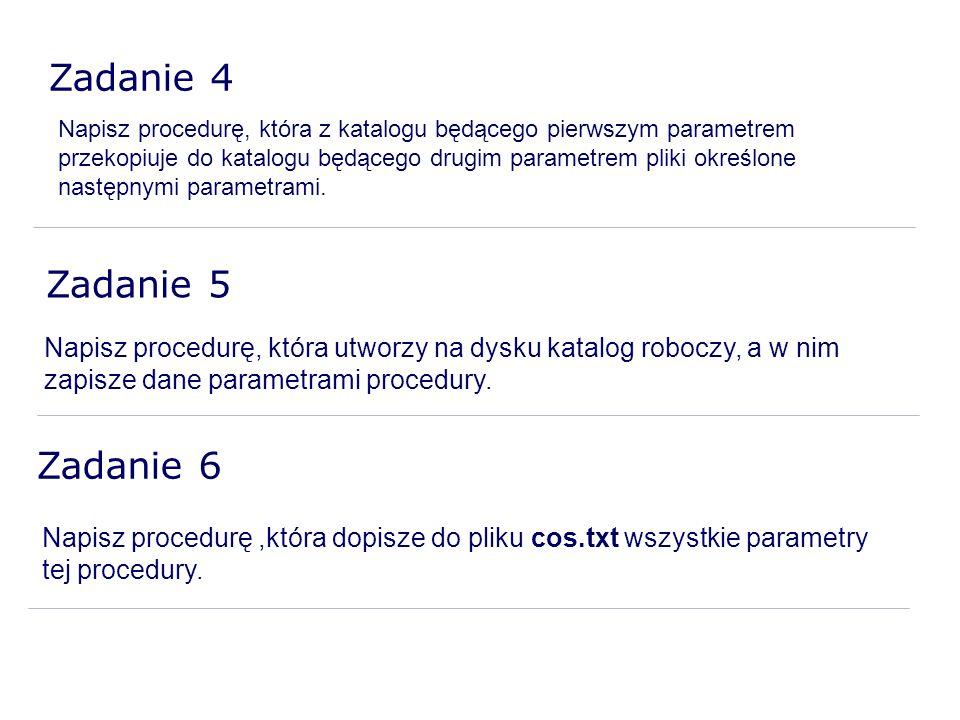 Napisz procedurę, która z katalogu będącego pierwszym parametrem przekopiuje do katalogu będącego drugim parametrem pliki określone następnymi paramet