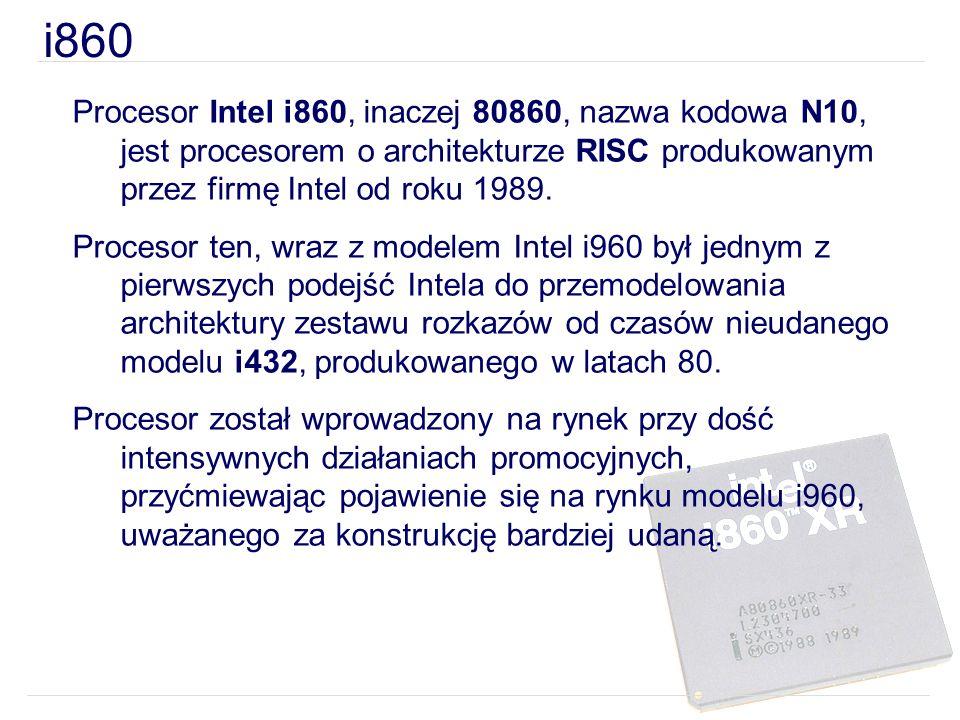 i860 Procesor Intel i860, inaczej 80860, nazwa kodowa N10, jest procesorem o architekturze RISC produkowanym przez firmę Intel od roku 1989. Procesor