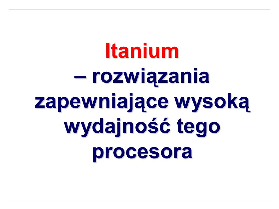 technika realizacji instrukcji określanej mianem VLIW – (ang.