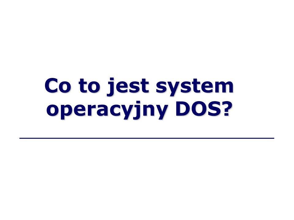 Co to jest system operacyjny DOS?