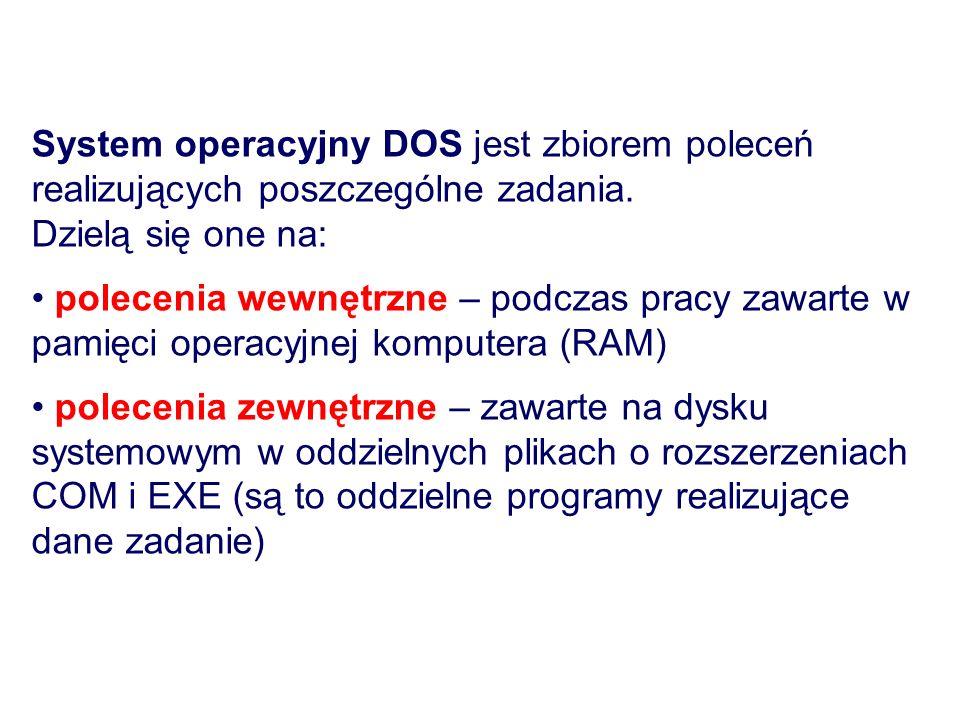 System operacyjny DOS jest zbiorem poleceń realizujących poszczególne zadania. Dzielą się one na: polecenia wewnętrzne – podczas pracy zawarte w pamię