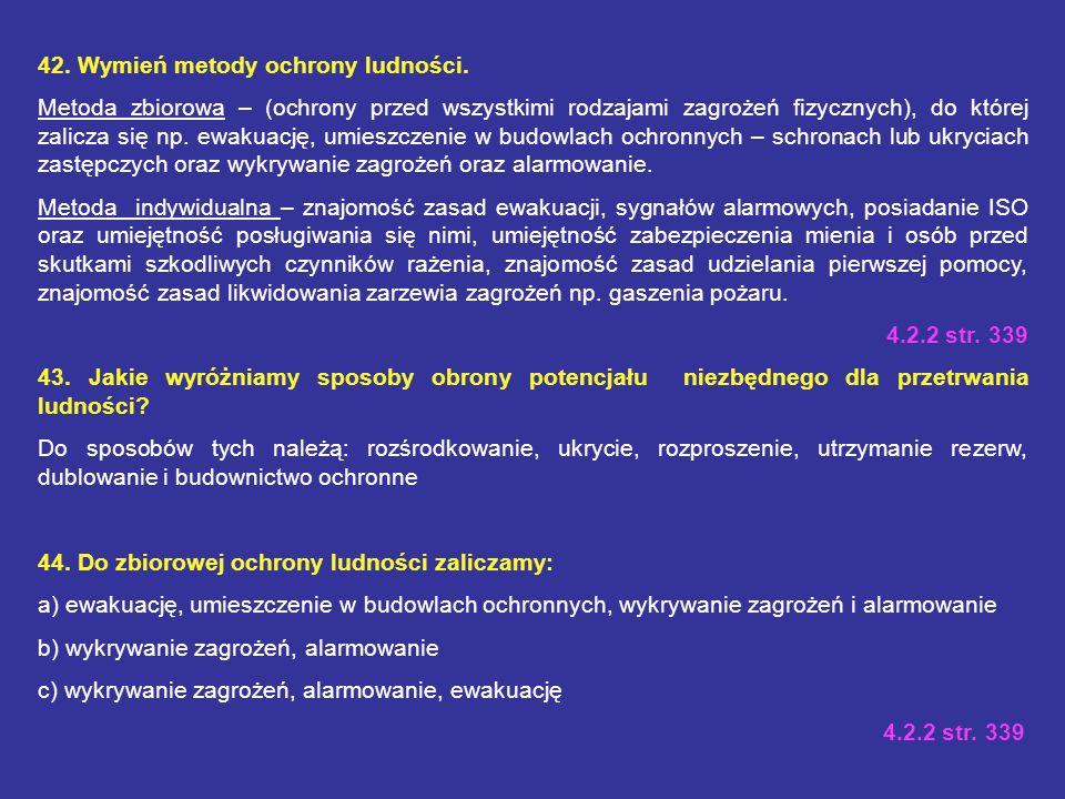40. W zależności od liczby poszkodowanych i rodzaju obrażeń rozróżniamy segregację: W zależności od liczby poszkodowanych i rodzaju obrażeń, istnieje