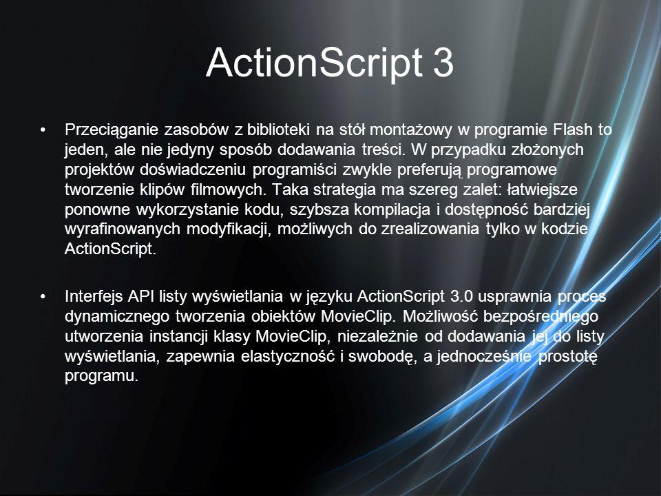 ActionScript 3 Przeciąganie zasobów z biblioteki na stół montażowy w programie Flash to jeden, ale nie jedyny sposób dodawania treści. W przypadku zło