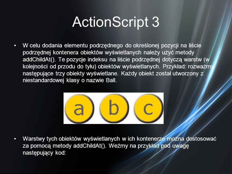 ActionScript 3 W celu dodania elementu podrzędnego do określonej pozycji na liście podrzędnej kontenera obiektów wyświetlanych należy użyć metody addC