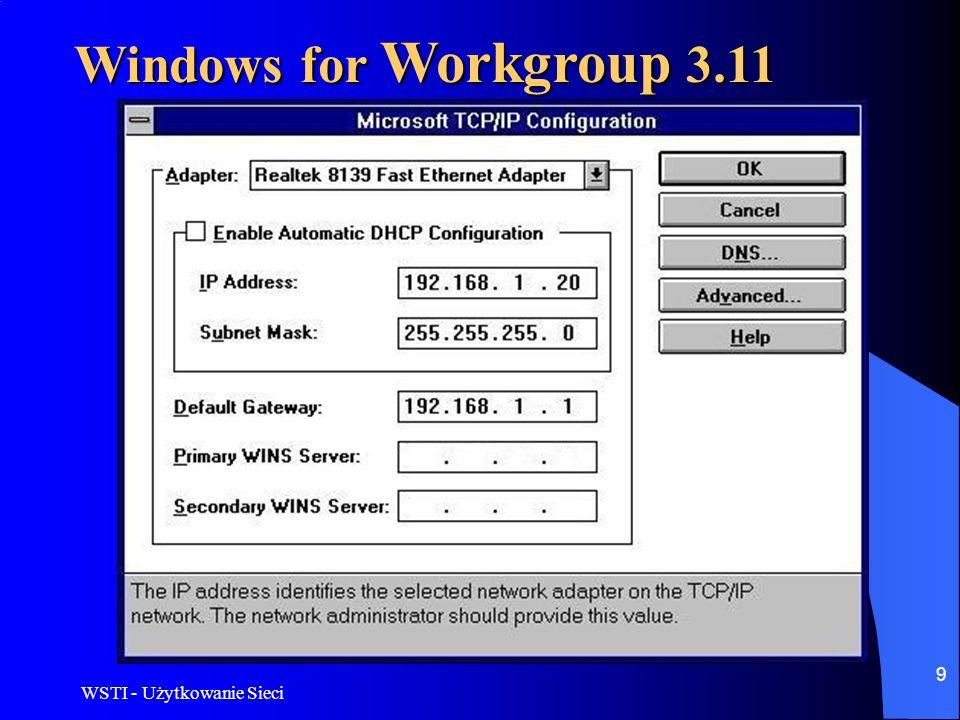 WSTI - Użytkowanie Sieci 9 Windows for Workgroup 3.11