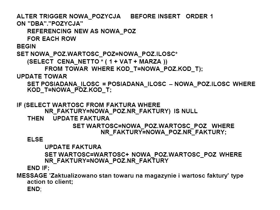 ALTER TRIGGER NOWA_POZYCJA BEFORE INSERT ORDER 1 ON