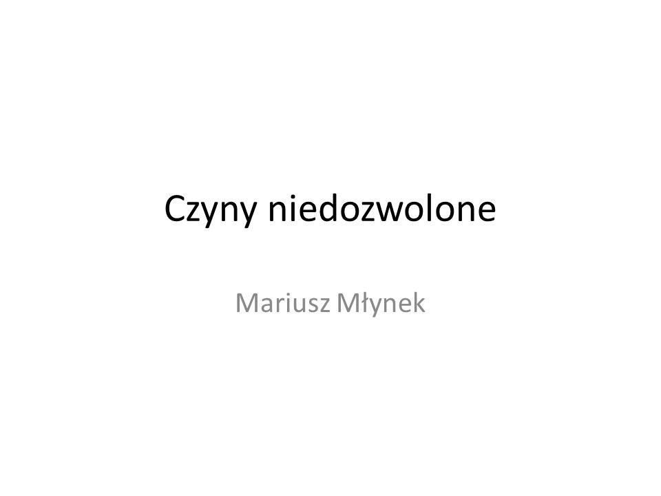 Czyny niedozwolone Mariusz Młynek