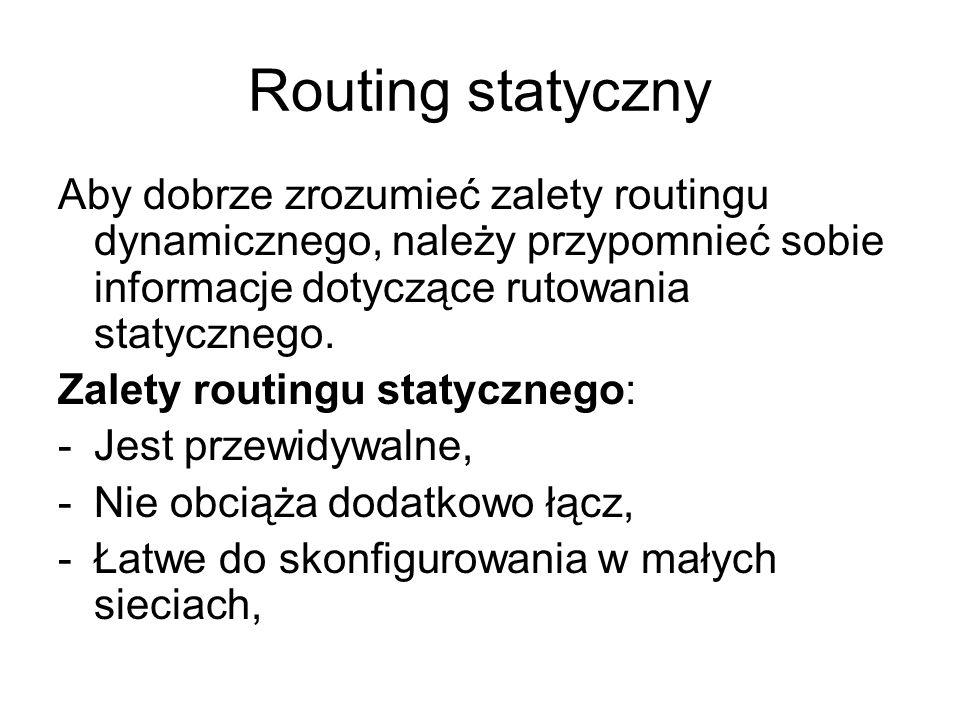 Routing statyczny Aby dobrze zrozumieć zalety routingu dynamicznego, należy przypomnieć sobie informacje dotyczące rutowania statycznego. Zalety routi