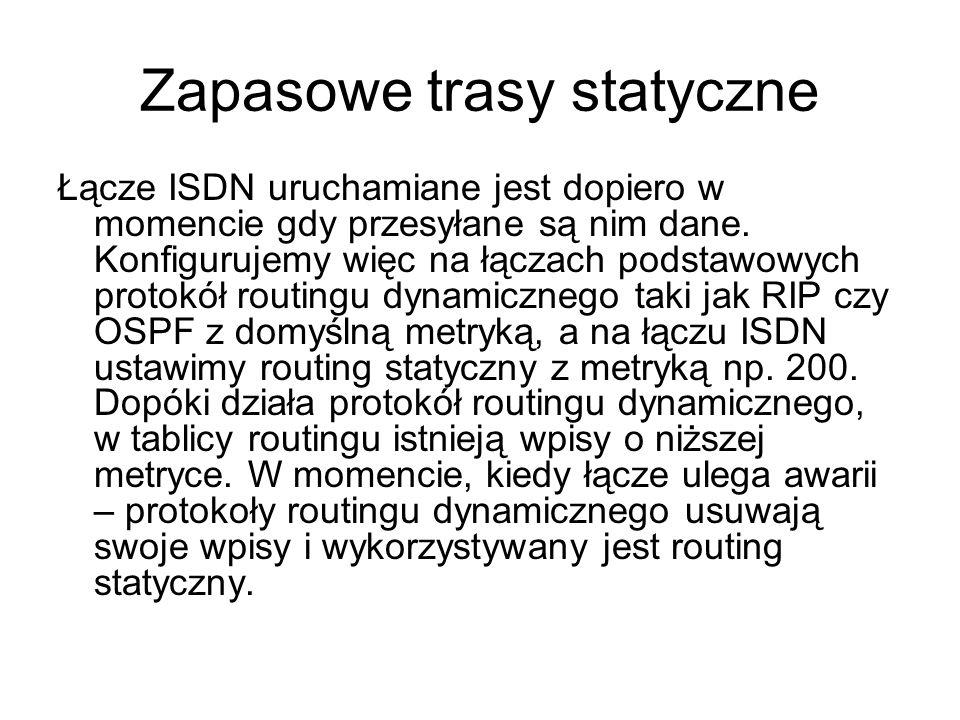Łącze ISDN uruchamiane jest dopiero w momencie gdy przesyłane są nim dane. Konfigurujemy więc na łączach podstawowych protokół routingu dynamicznego t